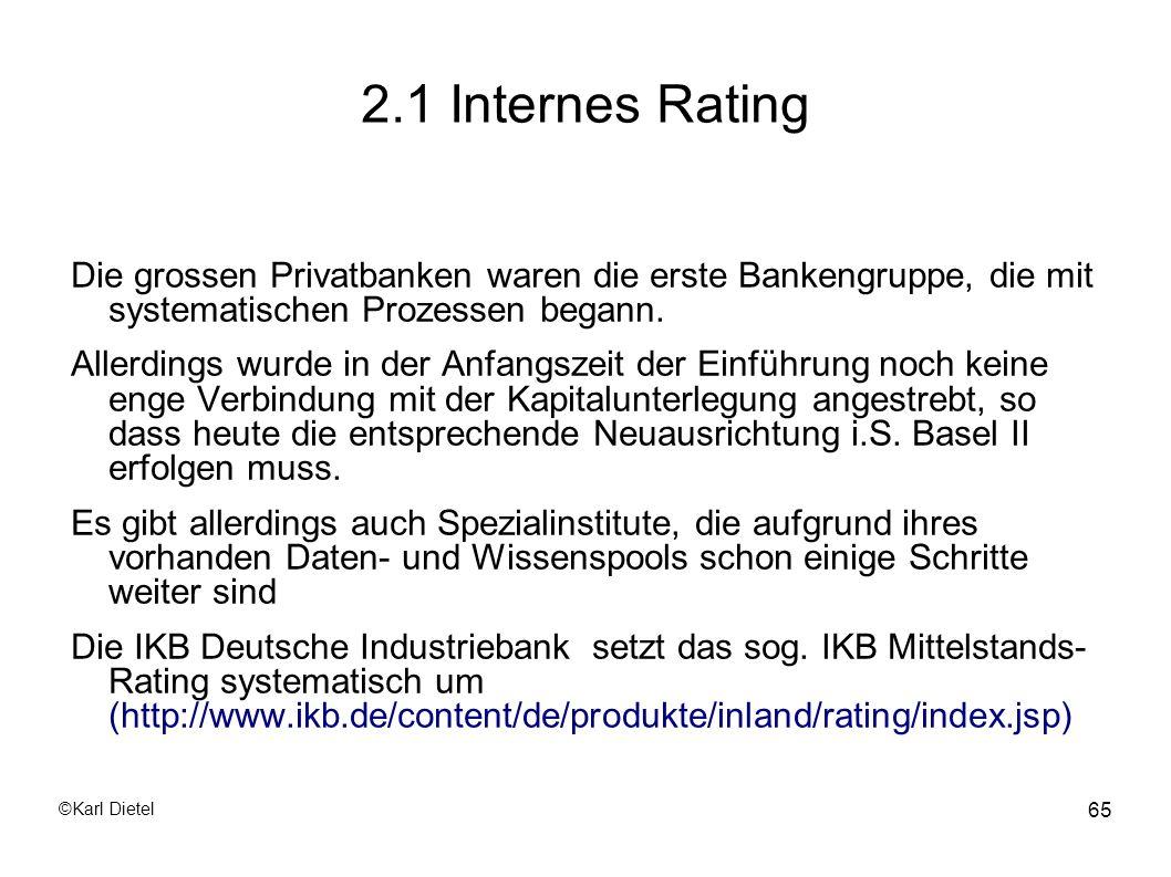 2.1 Internes Rating Die grossen Privatbanken waren die erste Bankengruppe, die mit systematischen Prozessen begann.