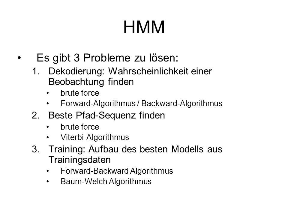 HMM Es gibt 3 Probleme zu lösen: