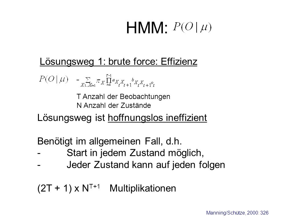 HMM: Lösungsweg 1: brute force: Effizienz