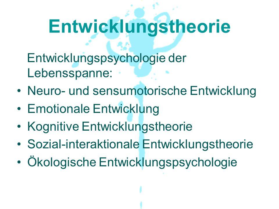 Entwicklungstheorie Entwicklungspsychologie der Lebensspanne: