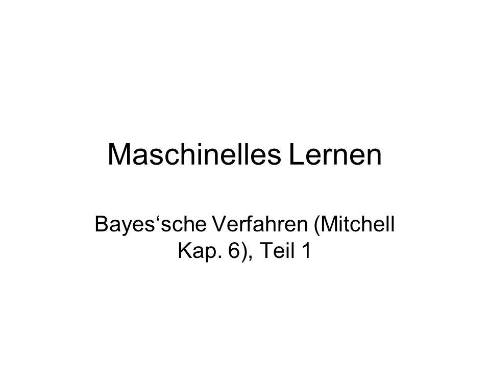 Bayes'sche Verfahren (Mitchell Kap. 6), Teil 1