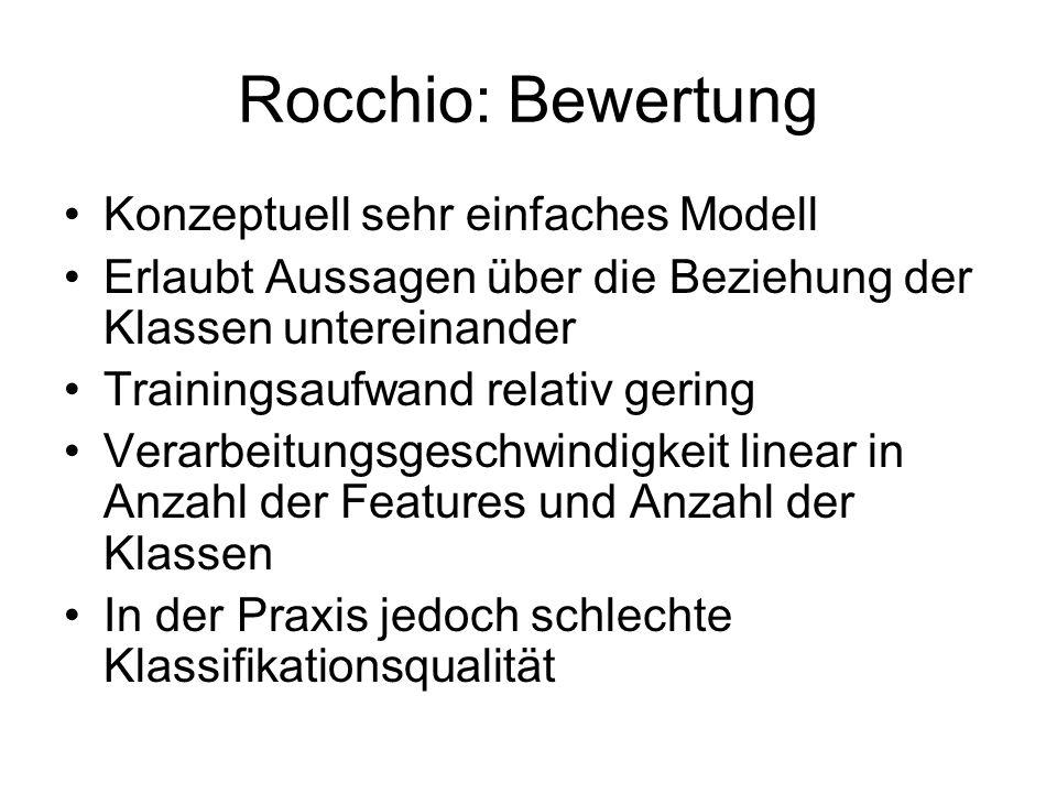 Rocchio: Bewertung Konzeptuell sehr einfaches Modell