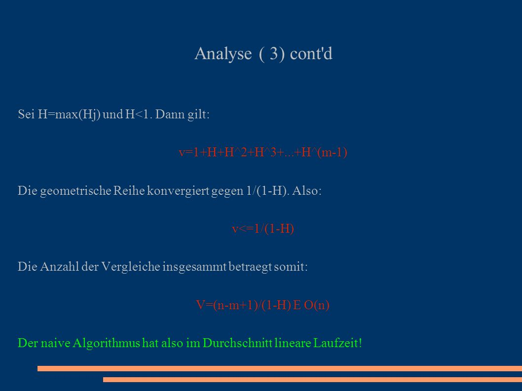 Analyse ( 3) cont d Sei H=max(Hj) und H<1. Dann gilt: