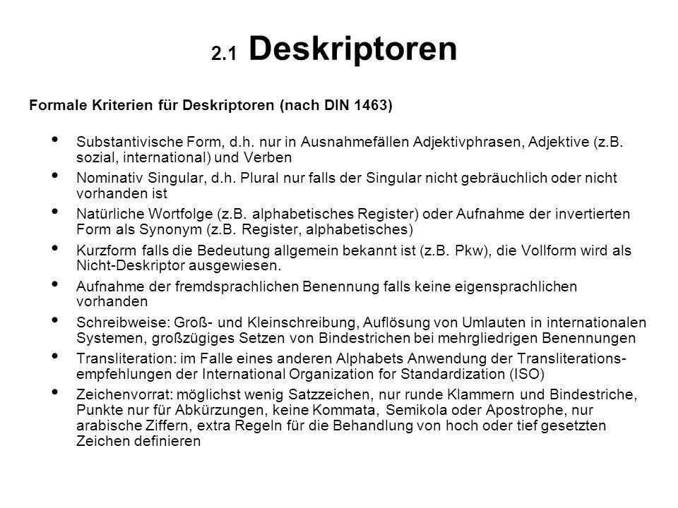 2.1 Deskriptoren Formale Kriterien für Deskriptoren (nach DIN 1463)
