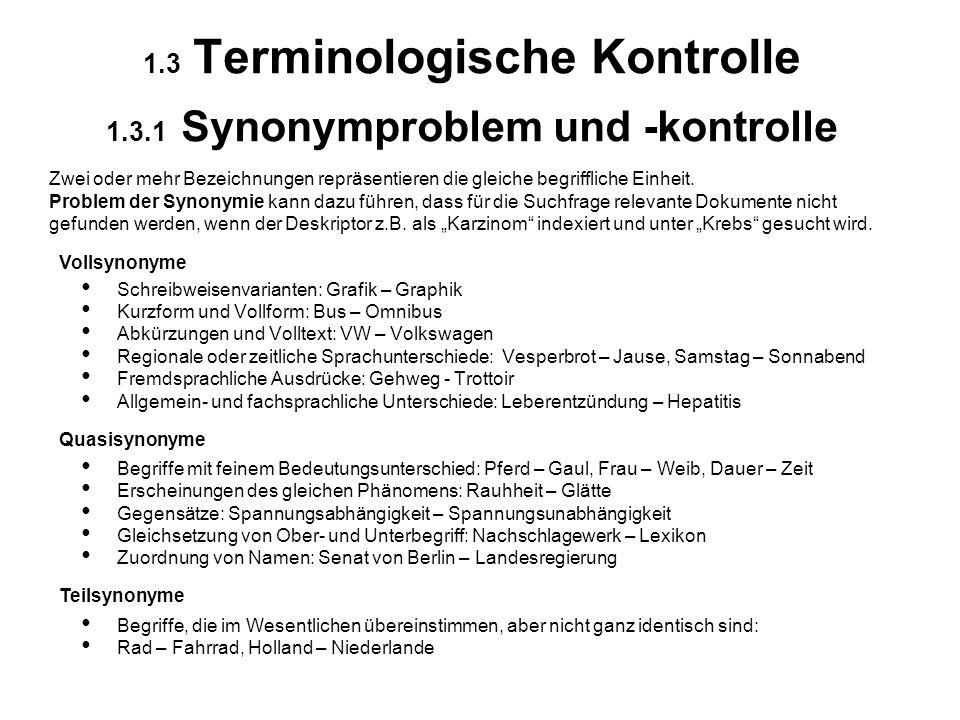 1.3 Terminologische Kontrolle 1.3.1 Synonymproblem und -kontrolle