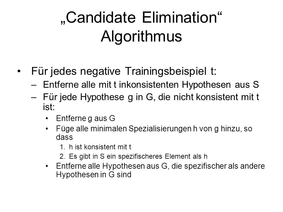 """Candidate Elimination Algorithmus"