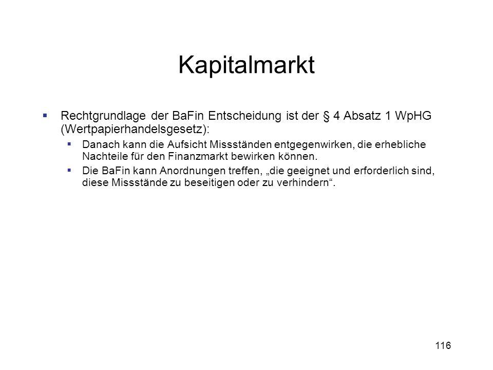 Kapitalmarkt Rechtgrundlage der BaFin Entscheidung ist der § 4 Absatz 1 WpHG (Wertpapierhandelsgesetz):