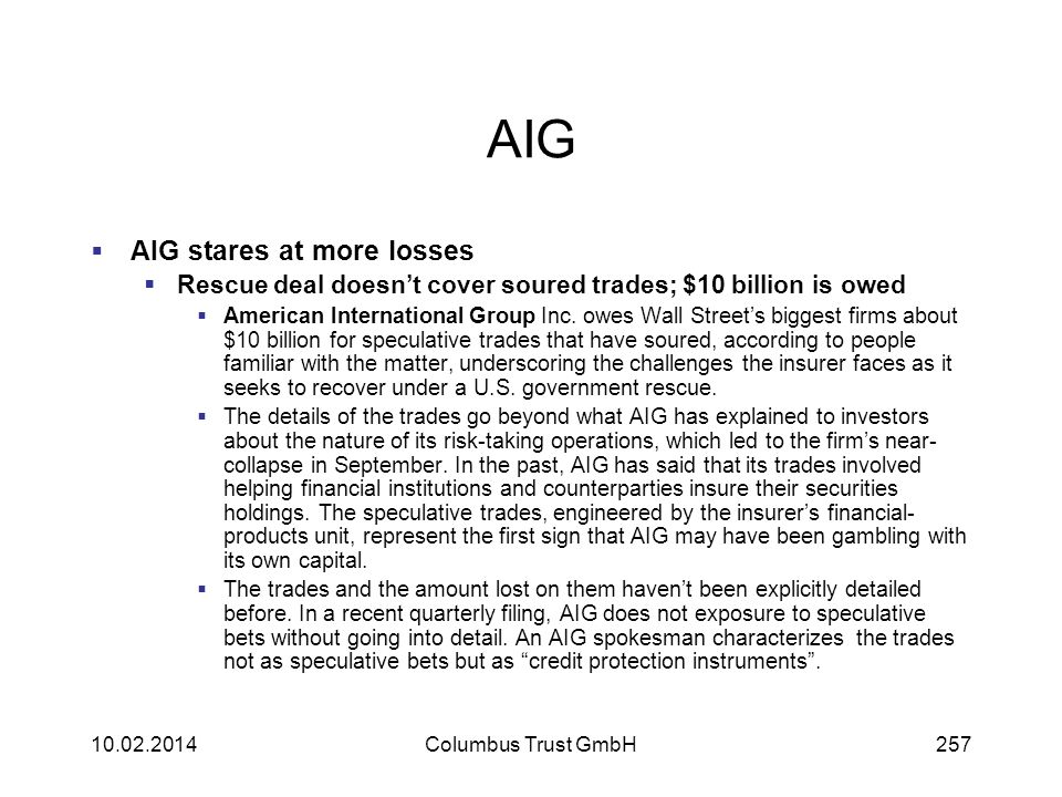 AIG AIG stares at more losses