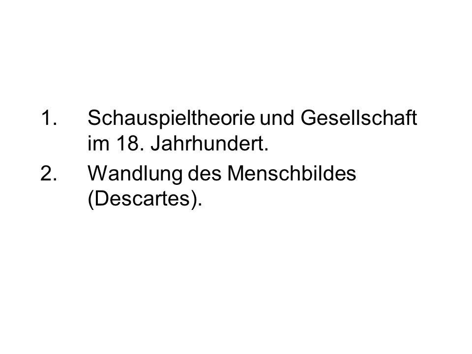 1. Schauspieltheorie und Gesellschaft im 18. Jahrhundert.