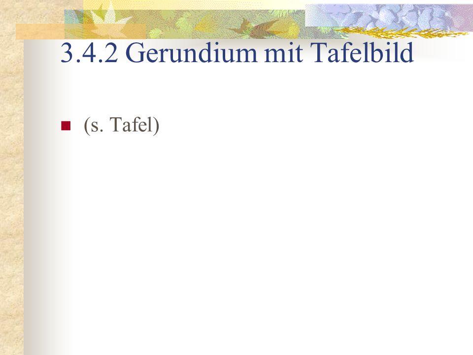 3.4.2 Gerundium mit Tafelbild