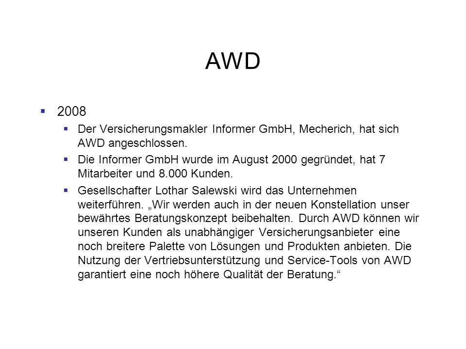 AWD 2008. Der Versicherungsmakler Informer GmbH, Mecherich, hat sich AWD angeschlossen.