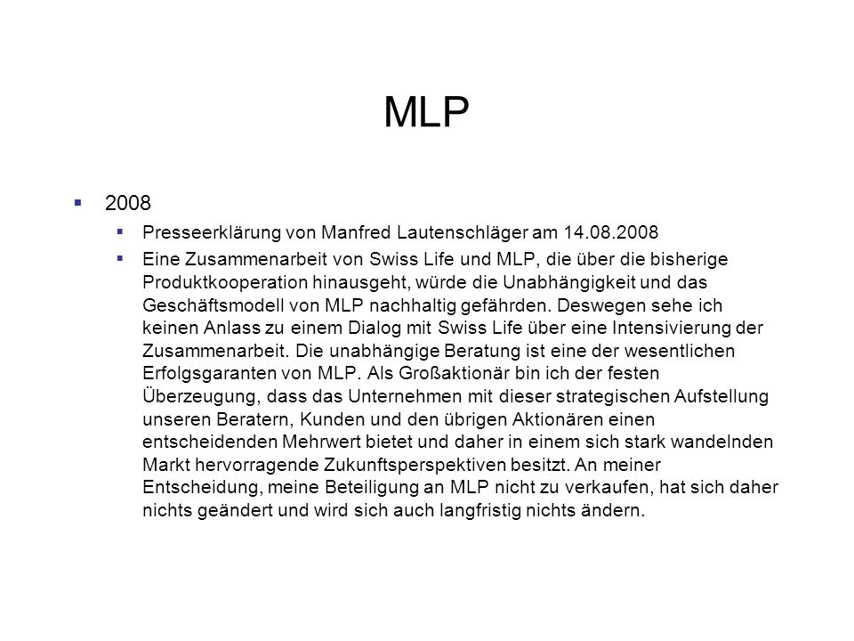 MLP 2008 Presseerklärung von Manfred Lautenschläger am 14.08.2008