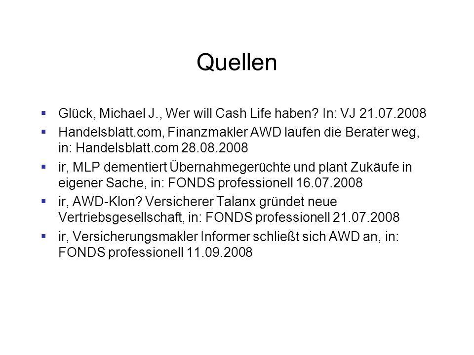 Quellen Glück, Michael J., Wer will Cash Life haben In: VJ 21.07.2008