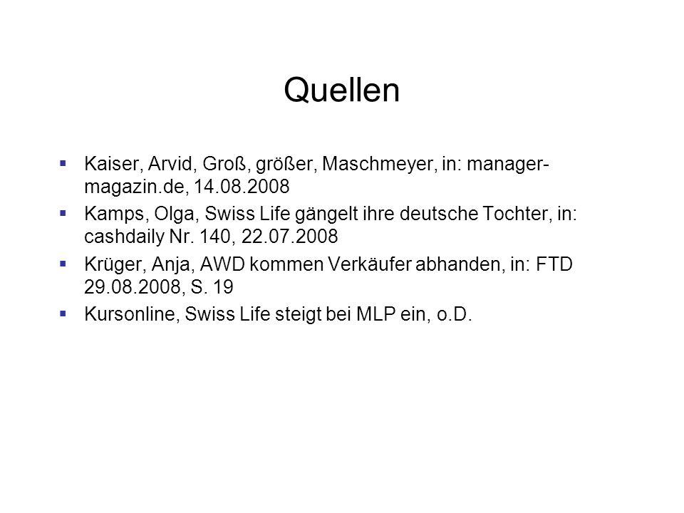 Quellen Kaiser, Arvid, Groß, größer, Maschmeyer, in: manager-magazin.de, 14.08.2008.