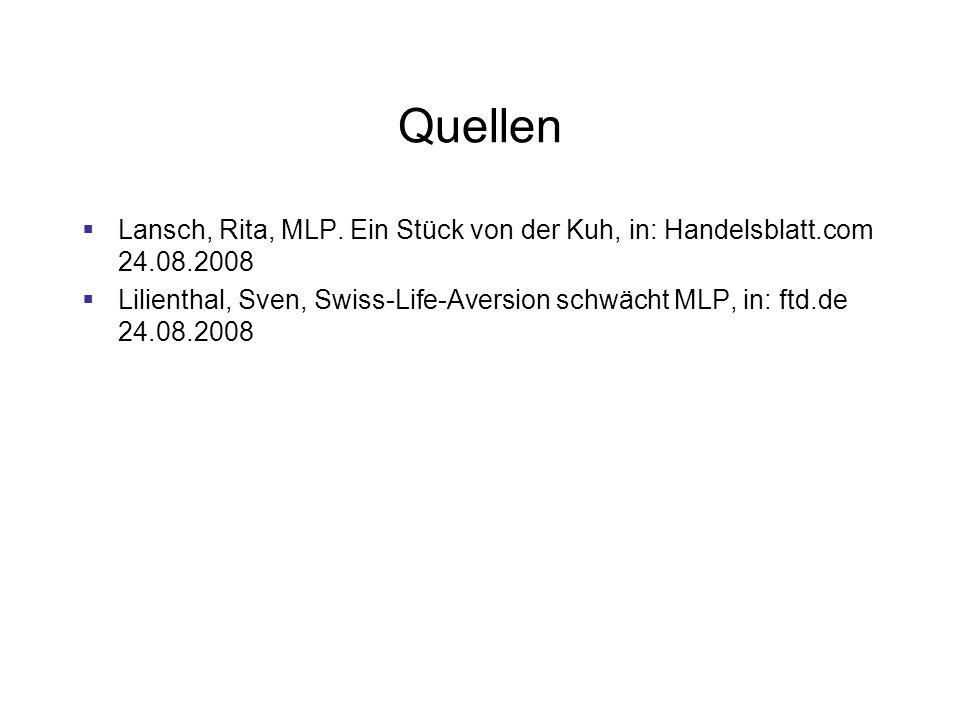 Quellen Lansch, Rita, MLP. Ein Stück von der Kuh, in: Handelsblatt.com 24.08.2008.