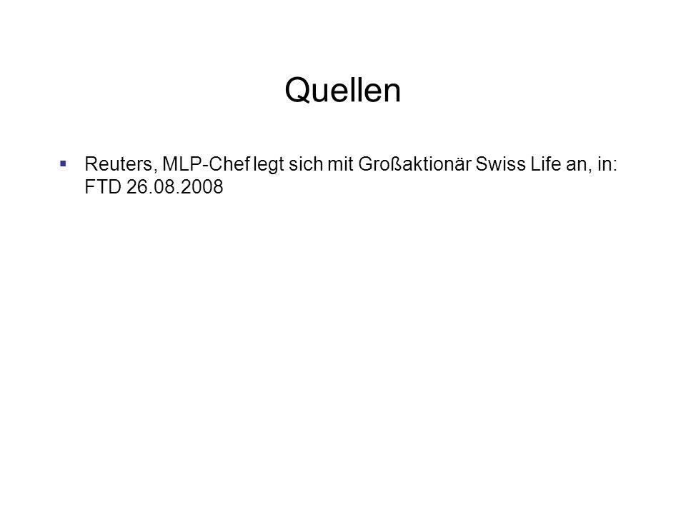 Quellen Reuters, MLP-Chef legt sich mit Großaktionär Swiss Life an, in: FTD 26.08.2008