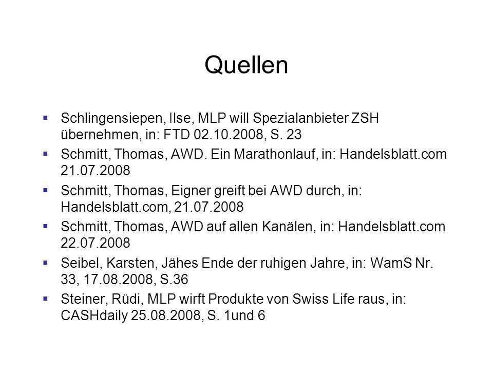 Quellen Schlingensiepen, Ilse, MLP will Spezialanbieter ZSH übernehmen, in: FTD 02.10.2008, S. 23.