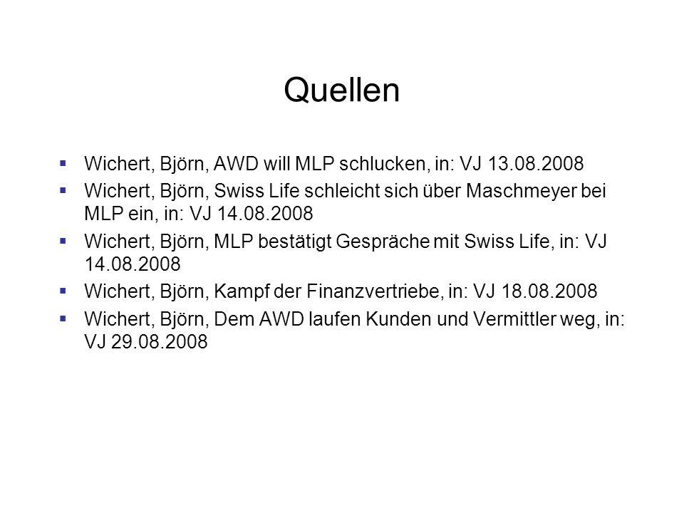Quellen Wichert, Björn, AWD will MLP schlucken, in: VJ 13.08.2008