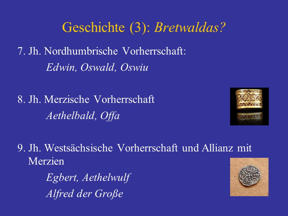 Geschichte (3): Bretwaldas