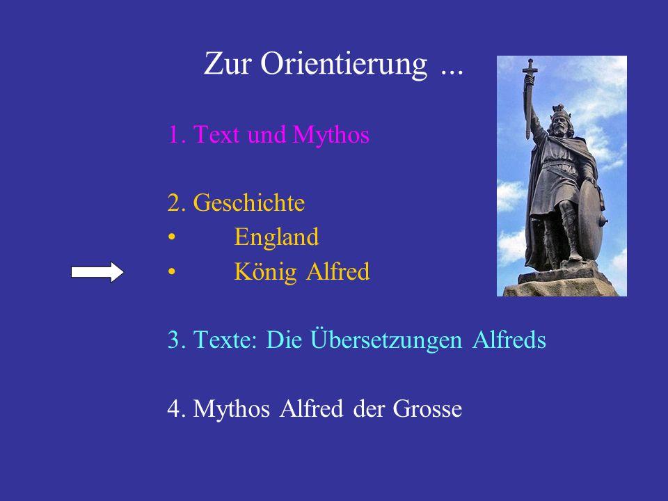 Zur Orientierung ... 1. Text und Mythos 2. Geschichte England