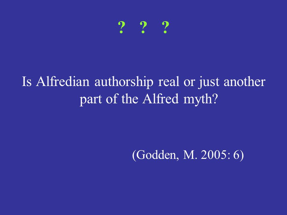Is Alfredian authorship real or just another part of the Alfred myth
