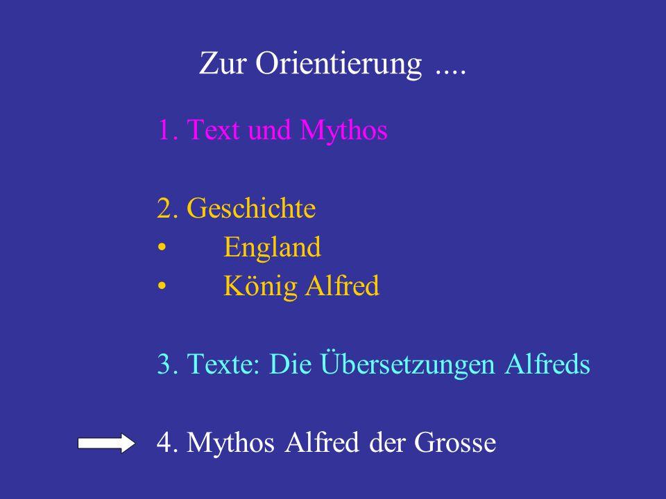 Zur Orientierung .... 1. Text und Mythos 2. Geschichte England