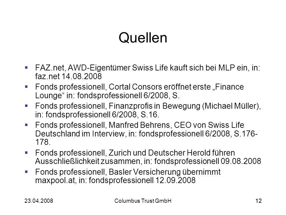 Quellen FAZ.net, AWD-Eigentümer Swiss Life kauft sich bei MLP ein, in: faz.net 14.08.2008.
