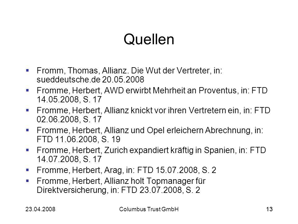 Quellen Fromm, Thomas, Allianz. Die Wut der Vertreter, in: sueddeutsche.de 20.05.2008.