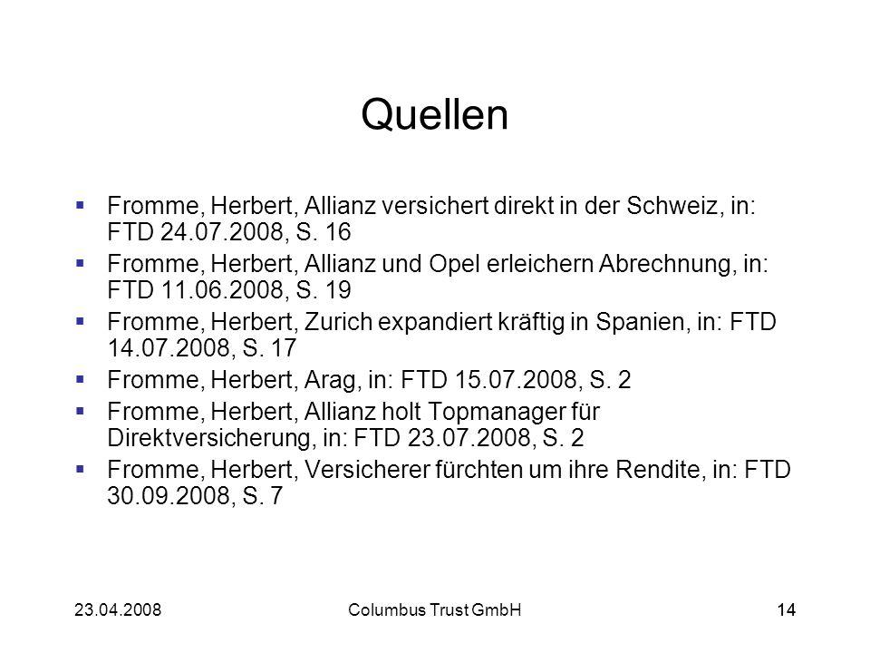 QuellenFromme, Herbert, Allianz versichert direkt in der Schweiz, in: FTD 24.07.2008, S. 16.