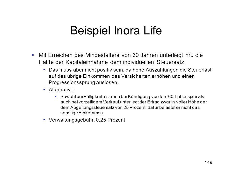 Beispiel Inora Life Mit Erreichen des Mindestalters von 60 Jahren unterliegt nru die Hälfte der Kapitaleinnahme dem individuellen Steuersatz.