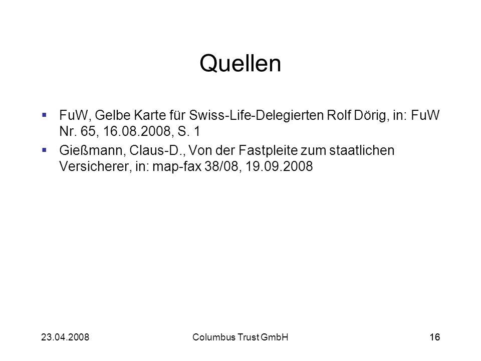 Quellen FuW, Gelbe Karte für Swiss-Life-Delegierten Rolf Dörig, in: FuW Nr. 65, 16.08.2008, S. 1.