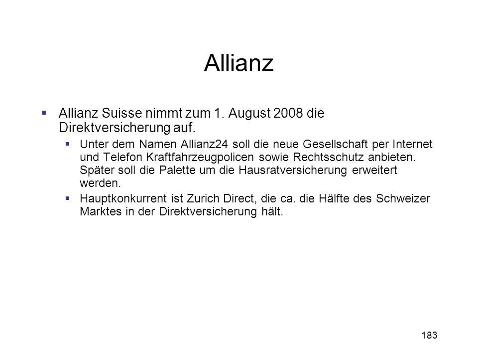 Allianz Allianz Suisse nimmt zum 1. August 2008 die Direktversicherung auf.