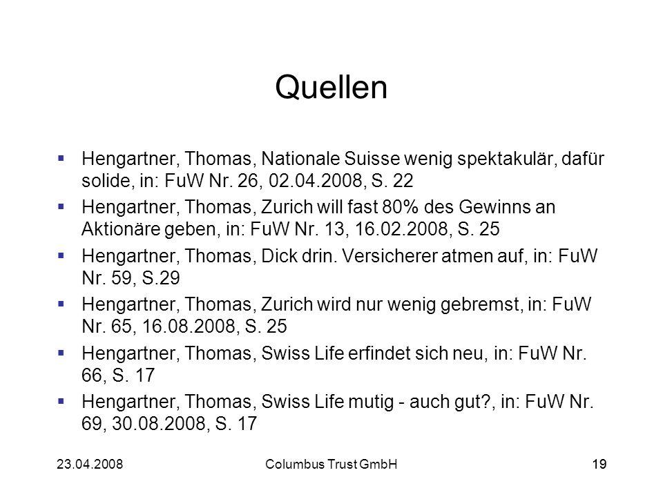 Quellen Hengartner, Thomas, Nationale Suisse wenig spektakulär, dafür solide, in: FuW Nr. 26, 02.04.2008, S. 22.