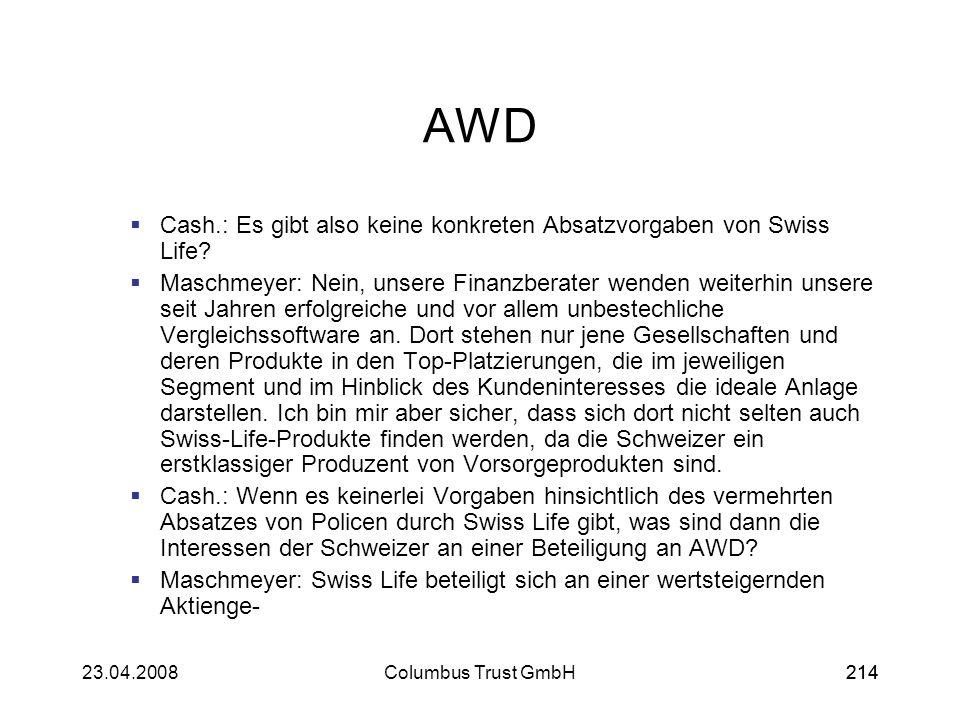 AWD Cash.: Es gibt also keine konkreten Absatzvorgaben von Swiss Life