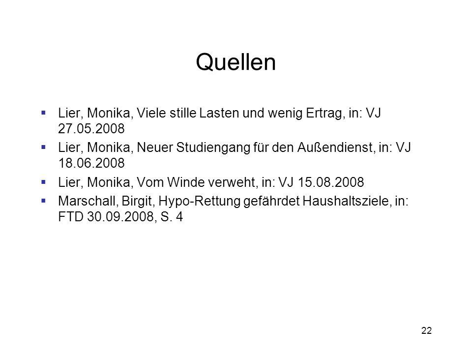QuellenLier, Monika, Viele stille Lasten und wenig Ertrag, in: VJ 27.05.2008. Lier, Monika, Neuer Studiengang für den Außendienst, in: VJ 18.06.2008.