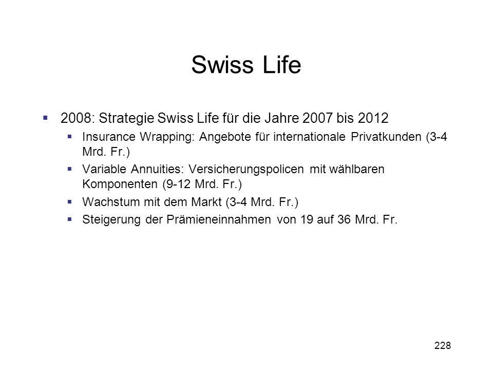 Swiss Life 2008: Strategie Swiss Life für die Jahre 2007 bis 2012