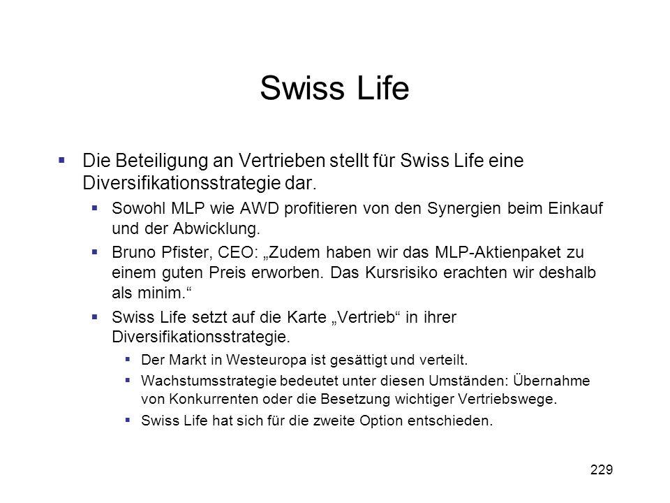 Swiss Life Die Beteiligung an Vertrieben stellt für Swiss Life eine Diversifikationsstrategie dar.