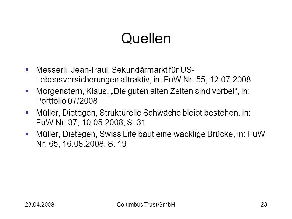 Quellen Messerli, Jean-Paul, Sekundärmarkt für US-Lebensversicherungen attraktiv, in: FuW Nr. 55, 12.07.2008.