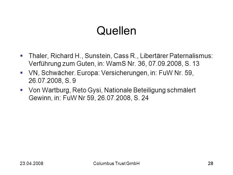 Quellen Thaler, Richard H., Sunstein, Cass R., Libertärer Paternalismus: Verführung zum Guten, in: WamS Nr. 36, 07.09.2008, S. 13.