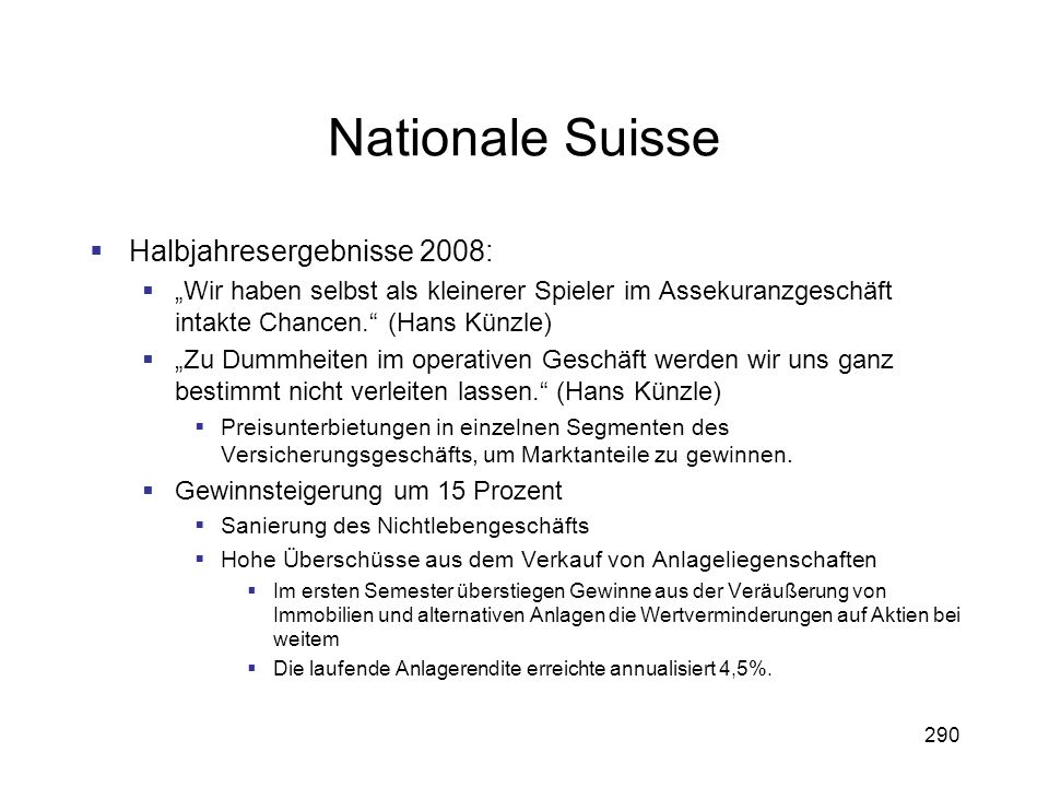 Nationale Suisse Halbjahresergebnisse 2008: