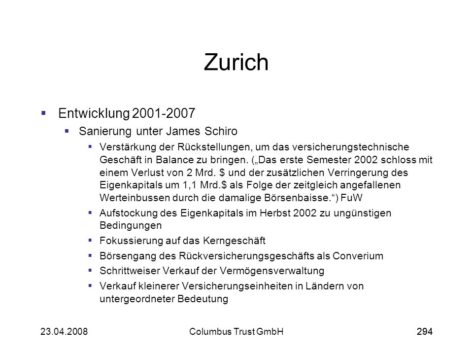 Zurich Entwicklung 2001-2007 Sanierung unter James Schiro