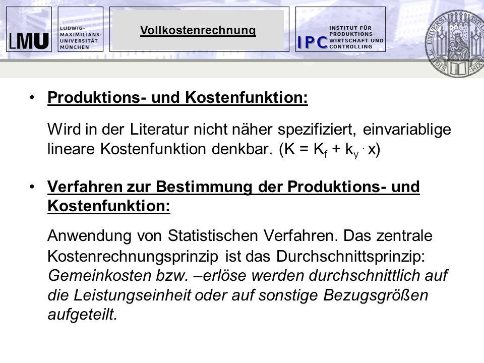 Vollkostenrechnung Produktions- und Kostenfunktion: