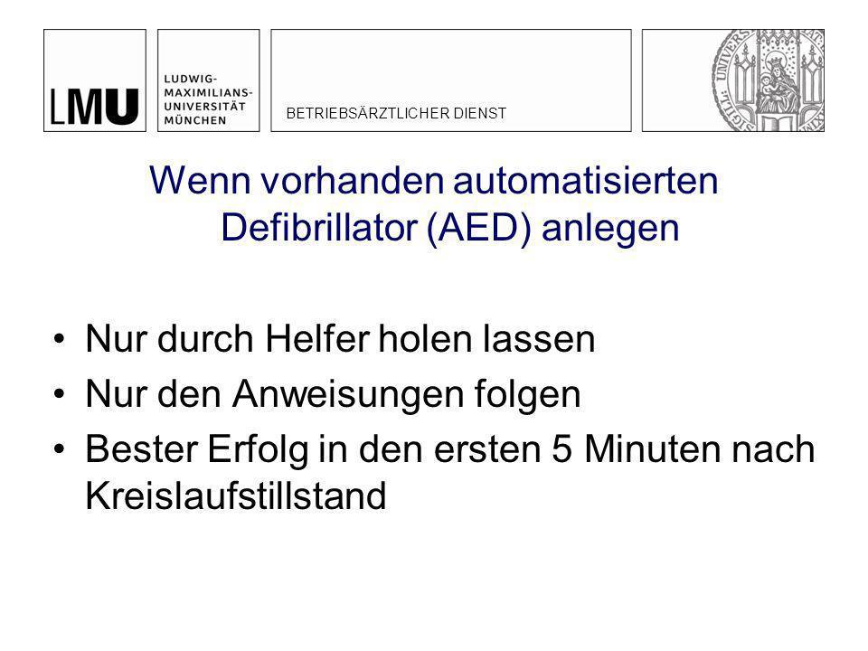 Wenn vorhanden automatisierten Defibrillator (AED) anlegen