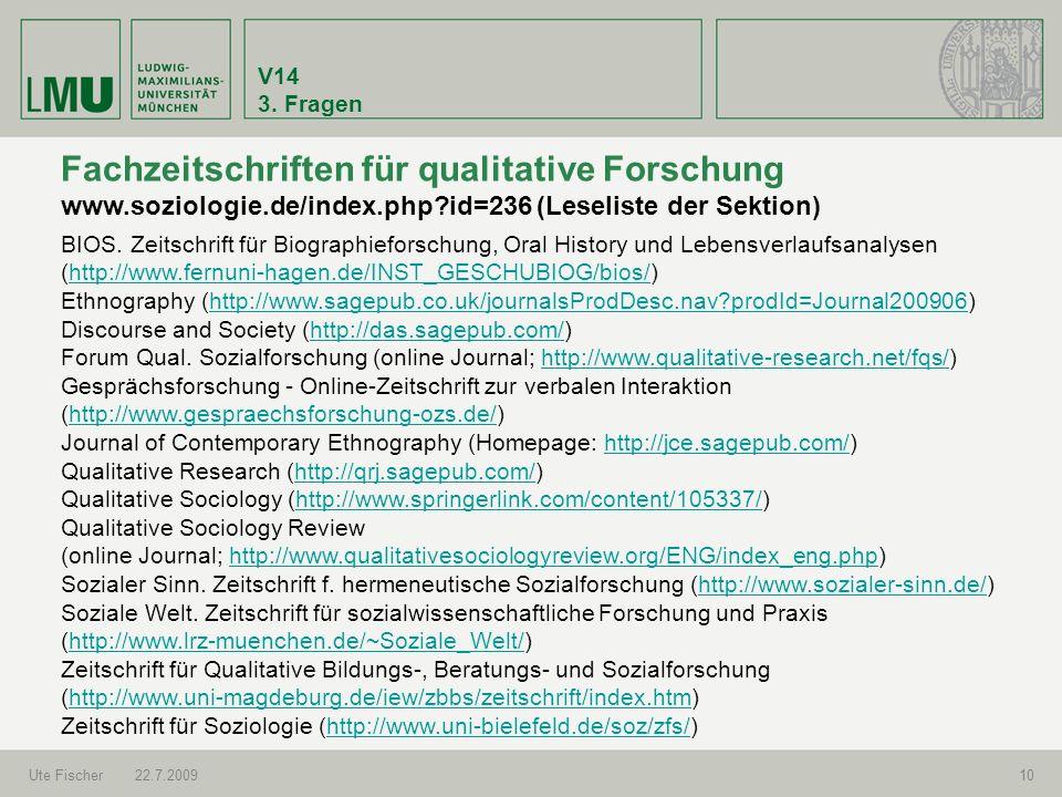 V14 3. Fragen. Fachzeitschriften für qualitative Forschung www.soziologie.de/index.php id=236 (Leseliste der Sektion)