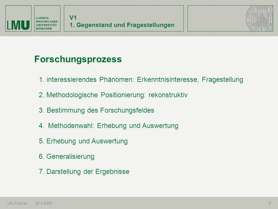 V1 1. Gegenstand und Fragestellungen. Forschungsprozess. 1. interessierendes Phänomen: Erkenntnisinteresse, Fragestellung.