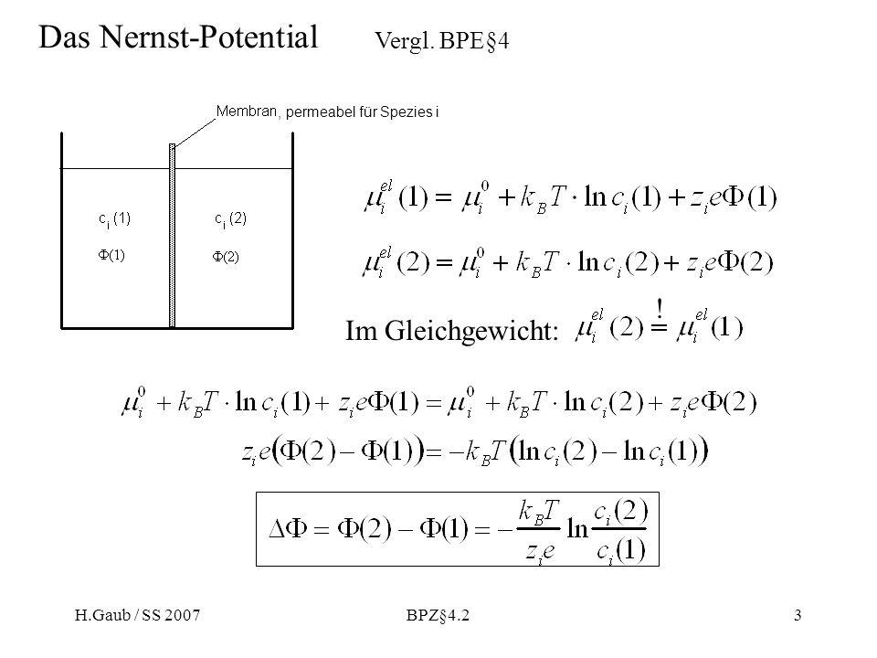 Das Nernst-Potential ! Im Gleichgewicht: Vergl. BPE§4 H.Gaub / SS 2007