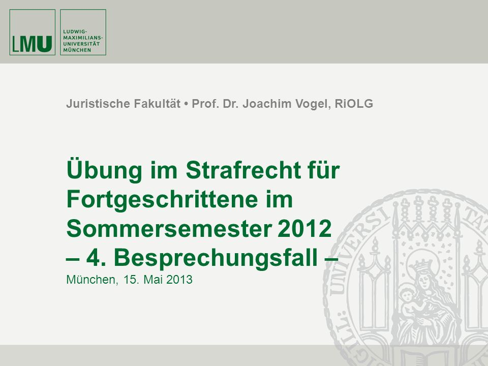 Juristische Fakultät • Prof. Dr. Joachim Vogel, RiOLG