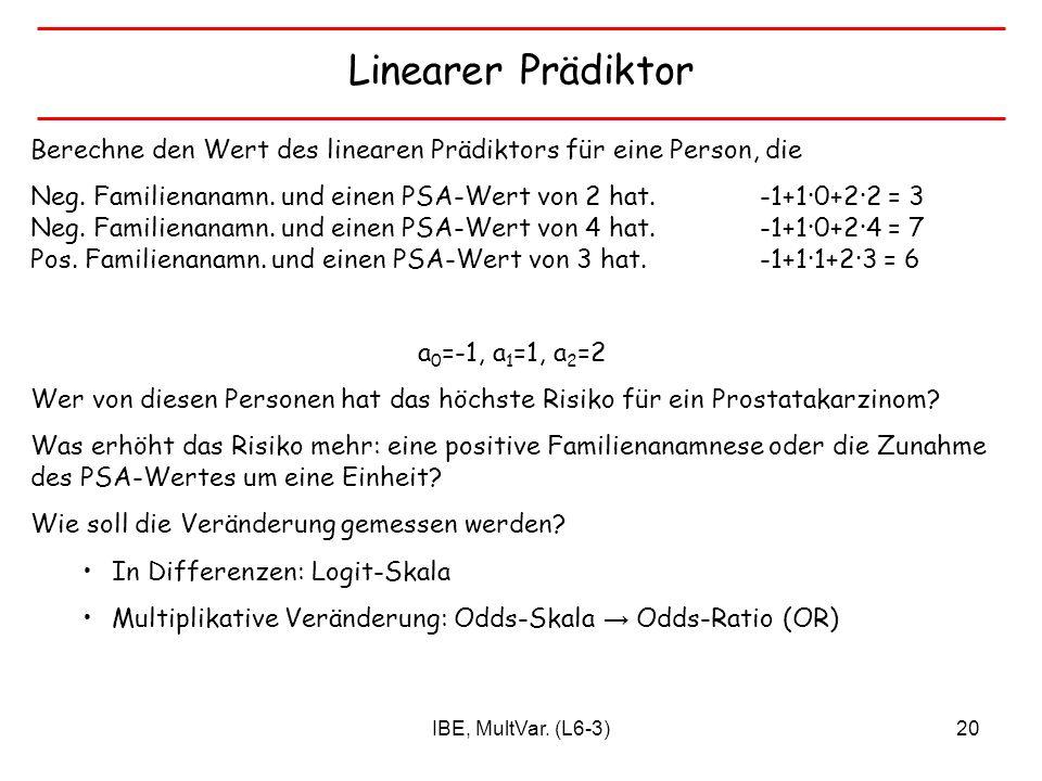 Linearer PrädiktorBerechne den Wert des linearen Prädiktors für eine Person, die.