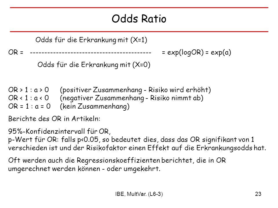 Odds Ratio Odds für die Erkrankung mit (X=1)