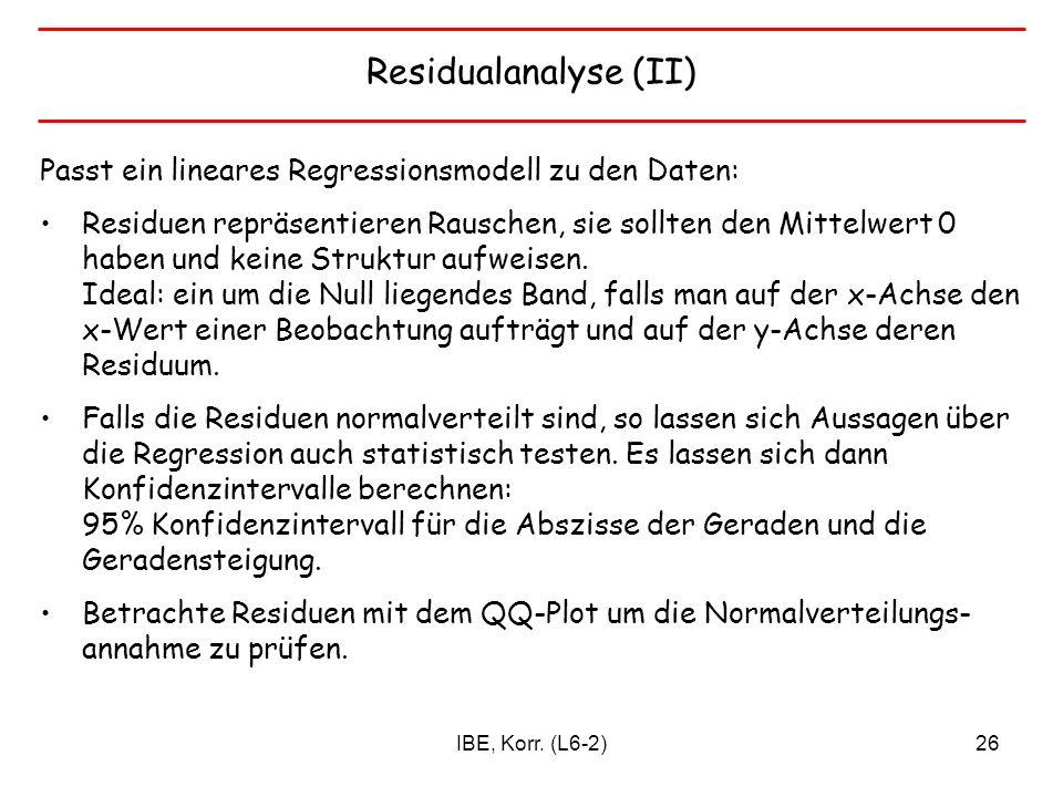 Residualanalyse (II) Passt ein lineares Regressionsmodell zu den Daten: